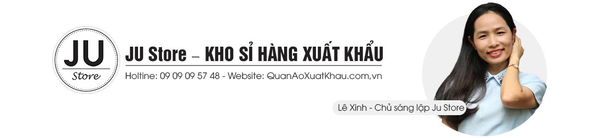 JU Store – Kho Sỉ Hàng Xuất Khẩu.